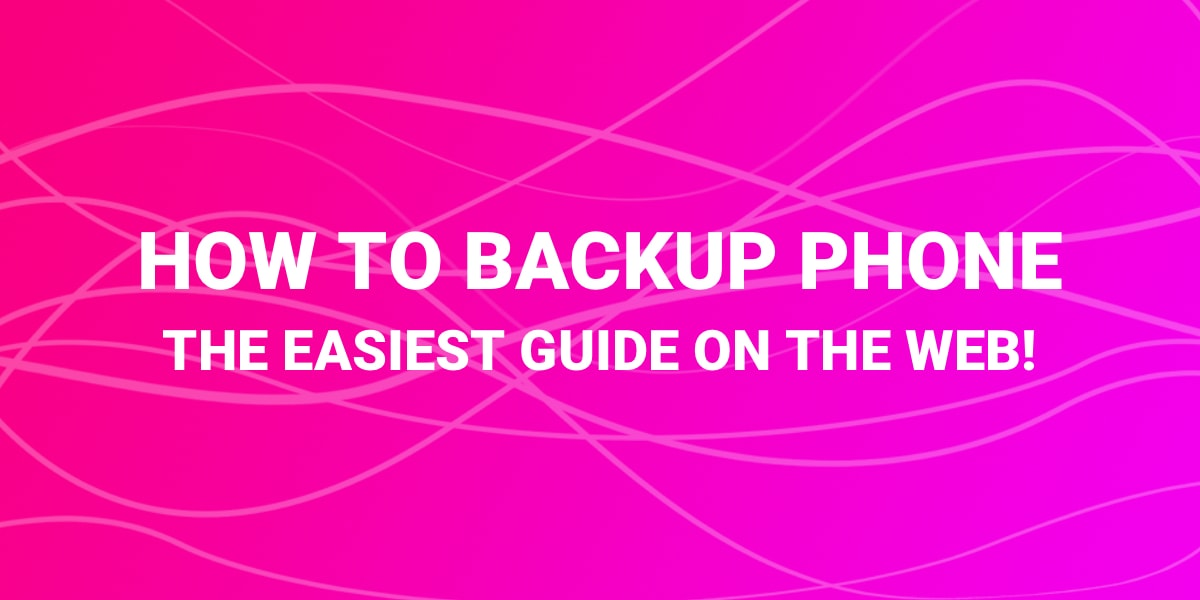 How To Backup Your Phone